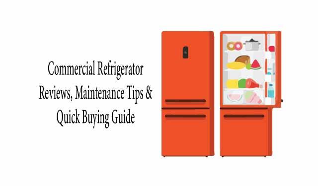 Commercial Refrigerator Reviews