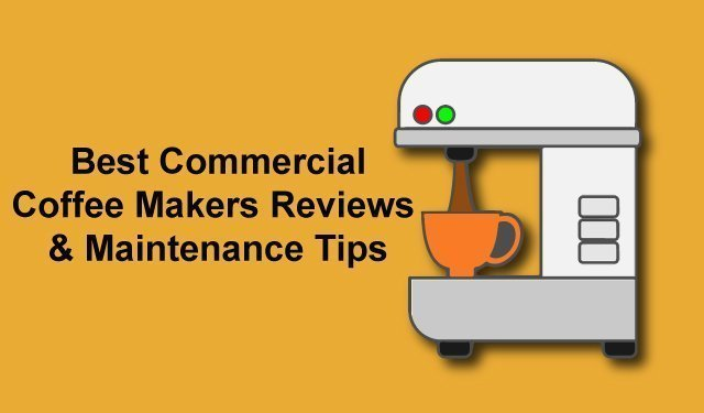 Commercial Coffee Makers Reviews