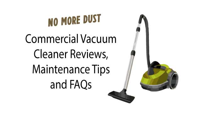 Commercial Vacuum Cleaner Reviews