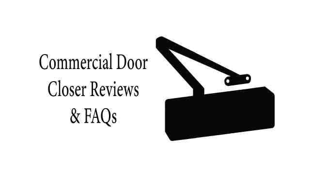 Commercial Door Closer Reviews
