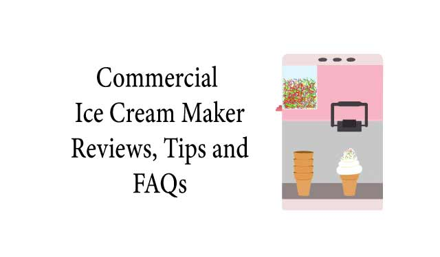 Commercial Ice Cream Maker Reviews