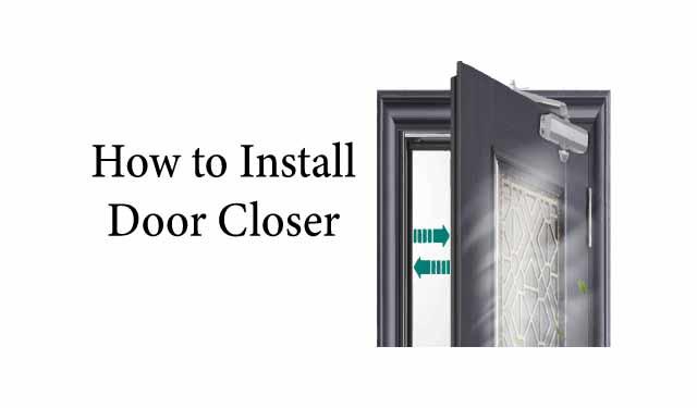 How to Install Door Closer Guide