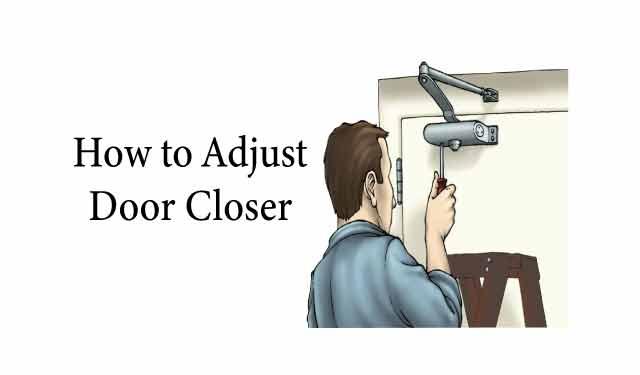 How to adjust door closer