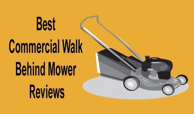 Best Commercial Walk Behind Mowers In 2019