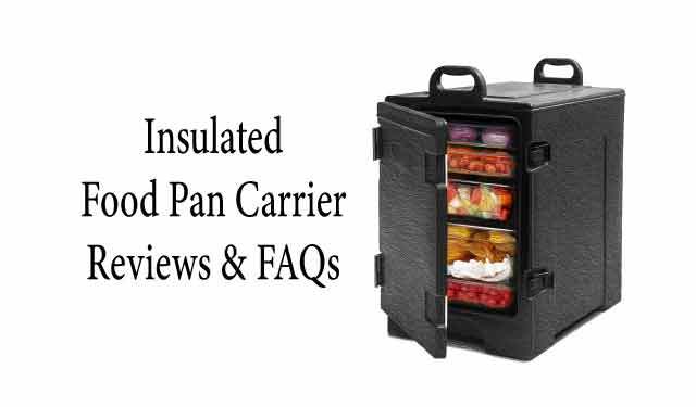 Insulated Food Pan Carrier Reviews