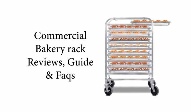 Commercial bakery rack reviews