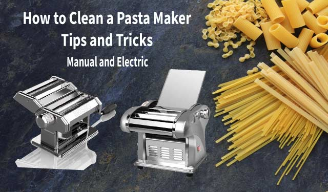 How to Clean a Pasta Maker