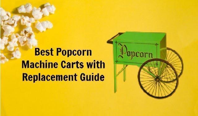Best Popcorn Machine Carts